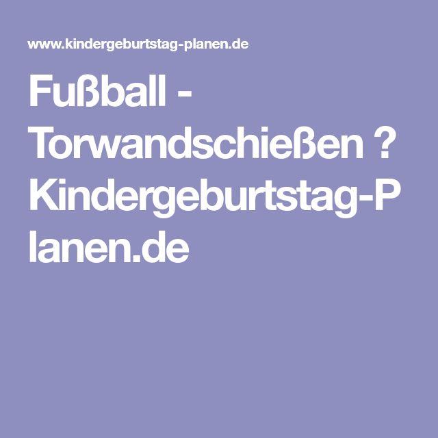 Fußball - Torwandschießen ⋆ Kindergeburtstag-Planen.de