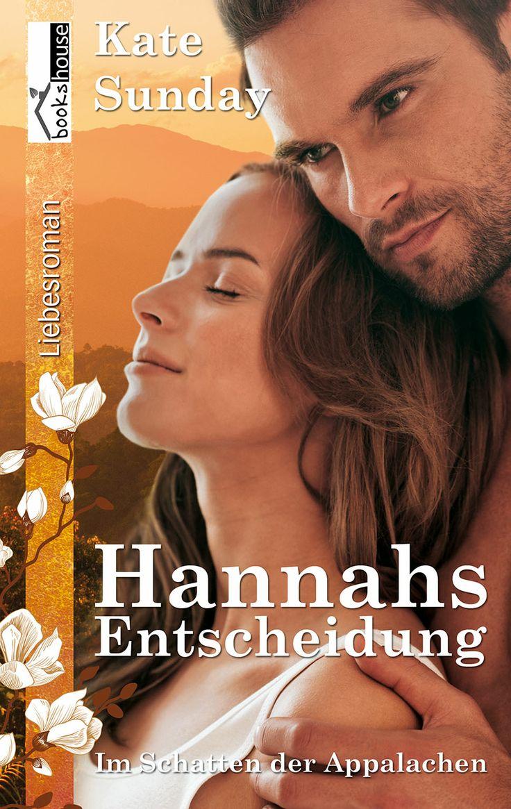 Mein Buchtipp: Hannahs Entscheidung - Im Schatten der Appalachen 1 , bookshouse Verlag