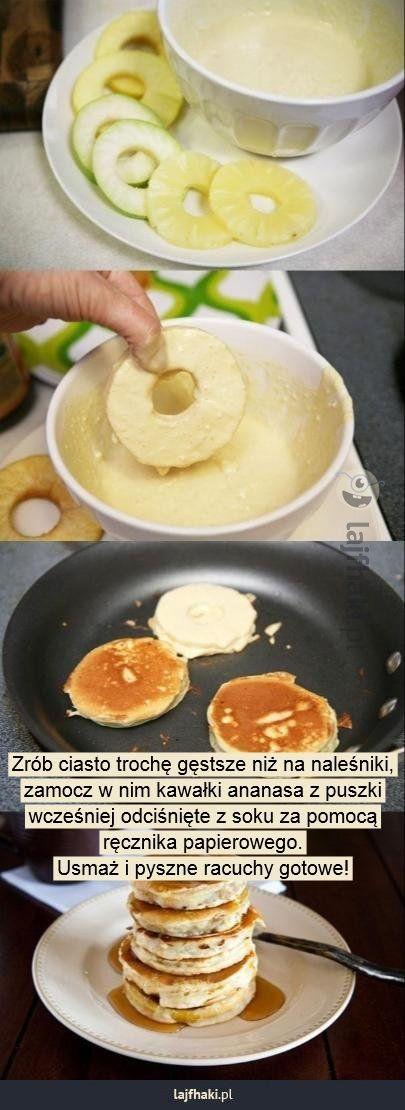 Racuchy ananasowe - Zrób ciasto trochę gęstsze niż na naleśniki, zamocz w nim kawałki ananasa z puszki wcześniej odciśnięte z soku za pomocą ręcznika papierowego. Usmaż i pyszne racuchy gotowe!