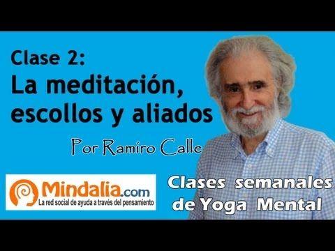 ▶ Clase 2: La Meditación: Escollos y aliados. Enseñanzas Magistrales, por Ramiro Calle. Yoga Mental - YouTube