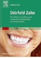 Graf, Karlheinz: Störfeld Zahn - ganzheitliche Zahnmedizin