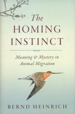 Shop for The Homing Instinct  by Bernd Heinrich  including information and reviews.  Find new and used The Homing Instinct on BetterWorldBooks.com.  Free shipping worldwide.