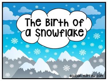 The Birth of a Snowflake: How Snowflakes Are Formed PowerPoint FREEBIE!