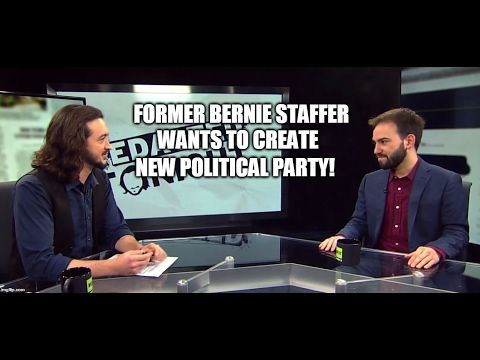 [47] Former Bernie Staffer Tells All & Wants To Create A New Party With ...