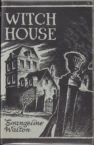 Witch House by Evangeline Walton ©1945