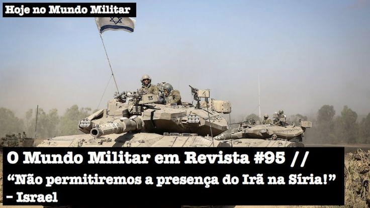 """O Mundo Militar em Revista #95 - """"Não permitiremos a presença do Irã na ..."""