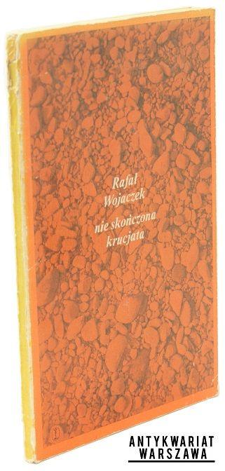 Wojaczek Rafał  Nie skończona krucjata  Kraków 1972, Wyd. Literackie First edition