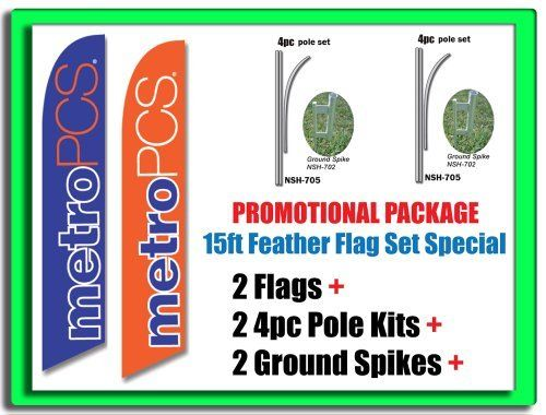 2 Sets of 15ft MetroPCS Metro PCS Swooper Feather Flags - INCLUDES 15FT POLE KITS w/ Ground Spikes by FFN. $94.99. This feather banner flag can grab attention from customers from a distance.  They stand 16ft tall with the pole kit and hardware.  They can be placed in grassy areas, walls, roofs, car tires, and a variety of other places.  For our full stock, please visit our site.  We have a huge variety of Feather Banner Flags that are not listed on Amazon but are ...
