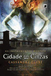 Cidade das Cinzas  Os Instrumentos Mortais - Vol. 2 - Cassandra Clare