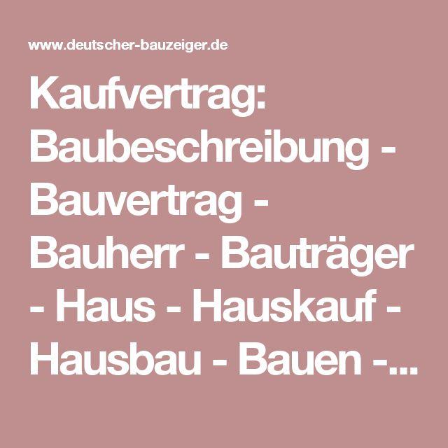 Kaufvertrag: Baubeschreibung - Bauvertrag - Bauherr - Bauträger - Haus - Hauskauf - Hausbau - Bauen - kaufen