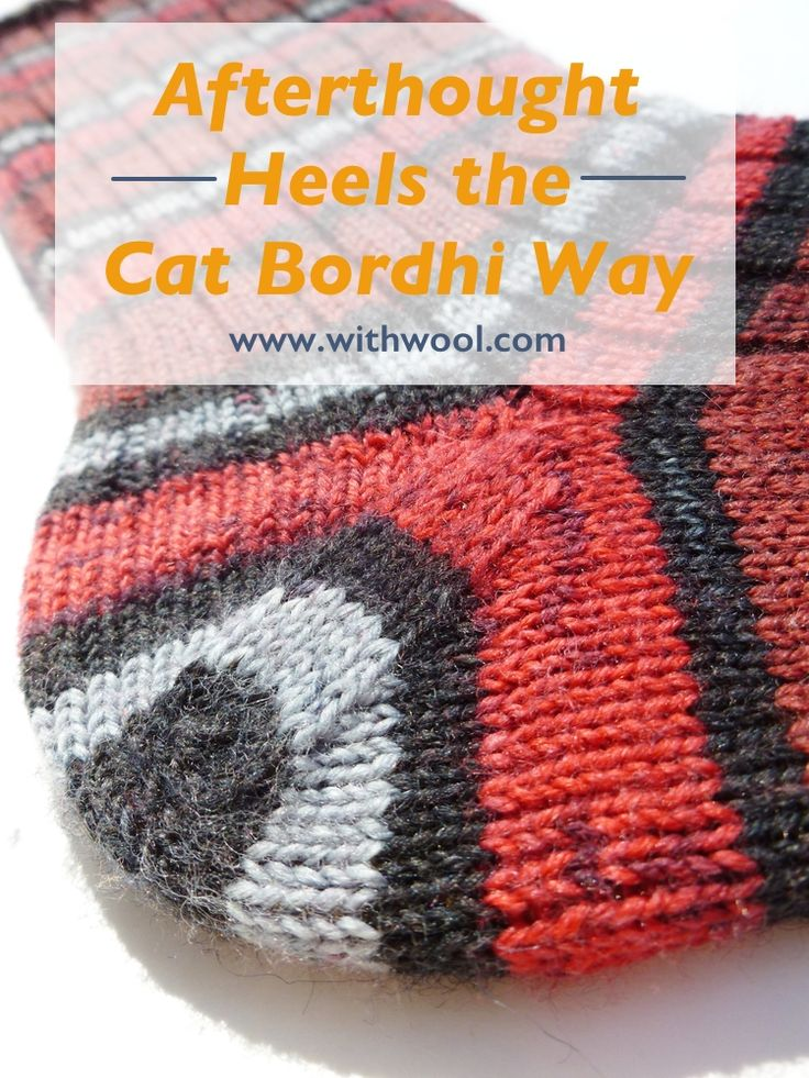 After making several pairs of socks with afterthought heels, Cat Bordhi's method is my absolute favorite for adding afterthought heels. Works really well for afterthought Cuffs too. Afterthought Heels The Cat Bordhi Way | withwool.com