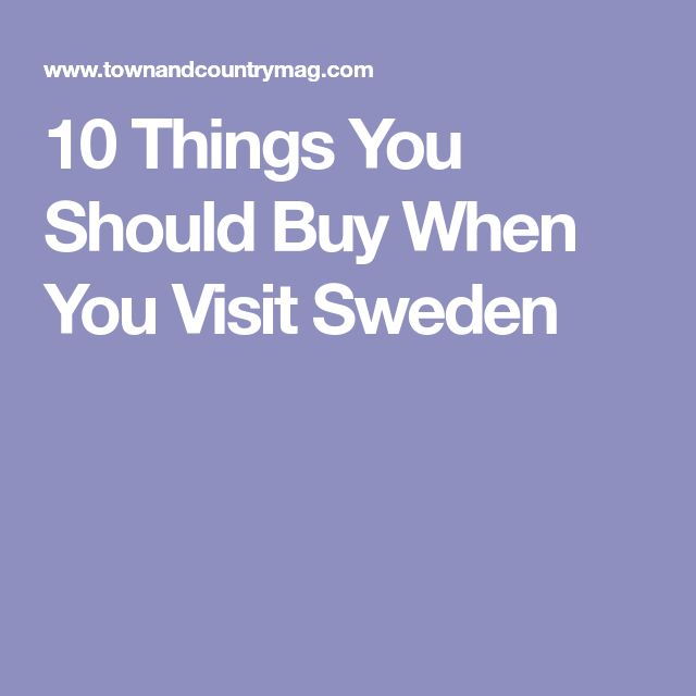 10 Things You Should Buy When You Visit Sweden