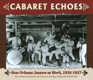 Cabaret Echoes: New Orleans Jazzers at Work, 1918-1927 [CD], 15165091