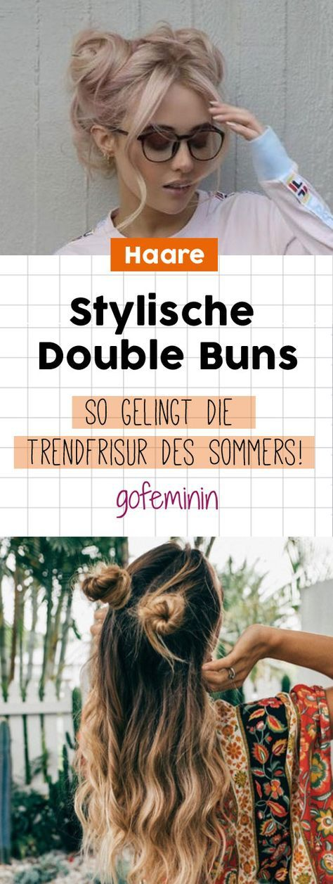 Double Bun: That's how the trend hairstyle of summer succeeds!