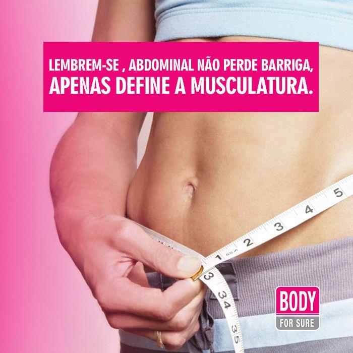 Lembrem-se meninas, abdominal não perde barriga, apenas define a musculatura. Para secar tem que suar.