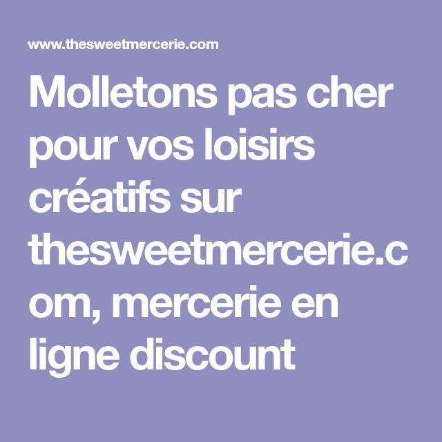 Molletons pas cher pour vos loisirs créatifs sur thesweetmercerie.com, mercerie en ligne discount