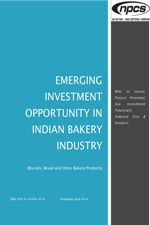 EMERGING INVESTMENT OPPORTUNITY IN INDIAN BAKERY INDUSTRY (Biscuits, Bread and Other Bakery Products) Why to Invest, Project Potential, Key Investment Financials, Industry Size & Analysis