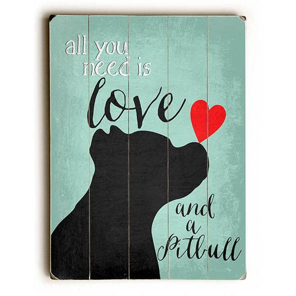Love And A Pit Bull by Artist Ginger Oliphant Wood Sign