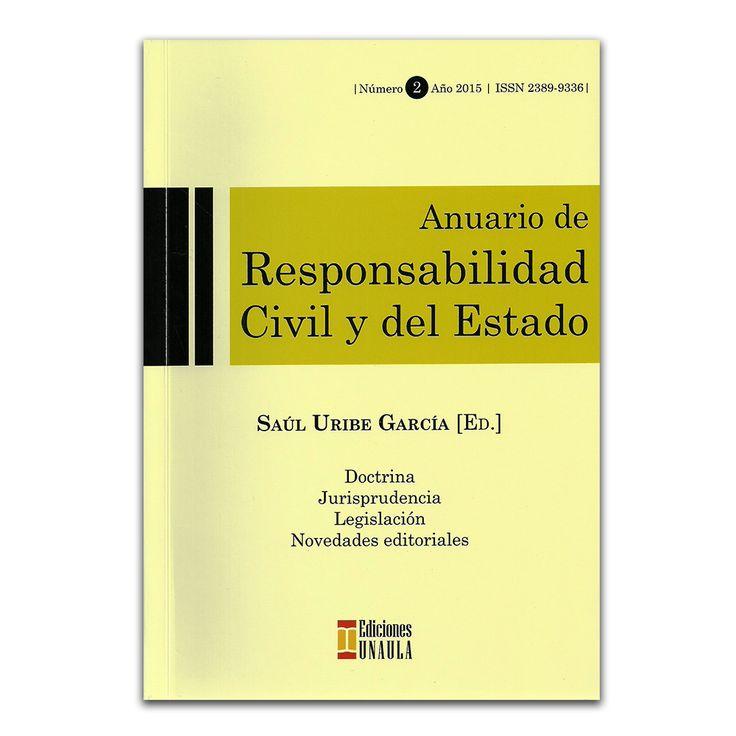 Anuario de responsabilidad civil y del estado No. 2 – Varios – Universidad Autónoma Latinoamericana - UNAULA www.librosyeditores.com Editores y distribuidores.