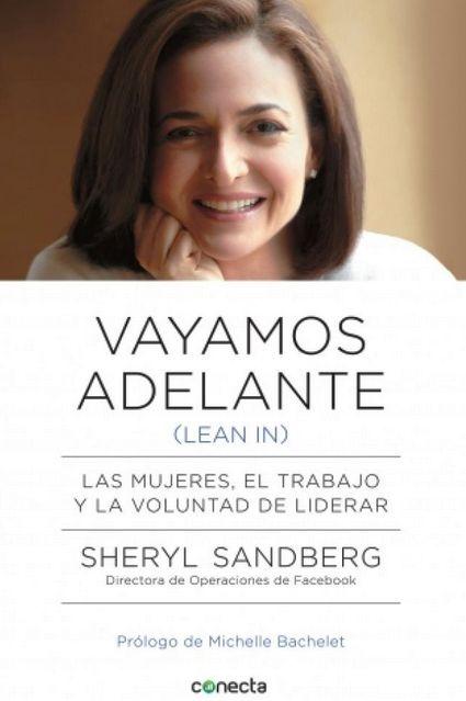 LIDERAZGO (Barcelona : Random House Mondadori, 2013) Vayamos Adelante de Sheryl Sandberg: http://www.youtube.com/watch?v=IMcIVH122JA