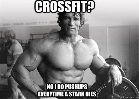 crossfit memes | crossfit no i do pushups everytime a stark dies - Game of thrones