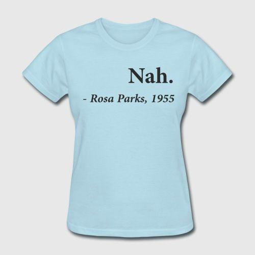 Nah Rosa Parks Quote Women's T-Shirts - Women's T-Shirt