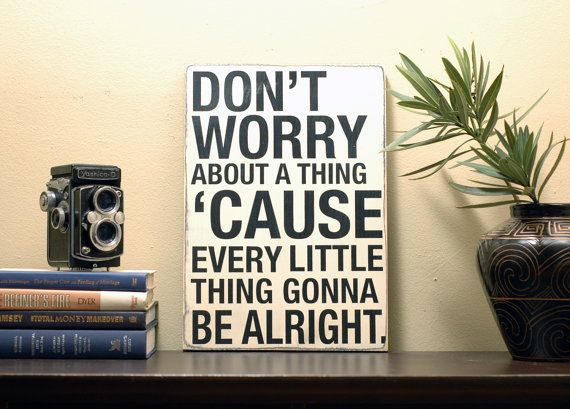Don't Worry About a Thing Bob Marley Wall Art and Wall Hanging on Rustic Wooden Sign for Home Decor