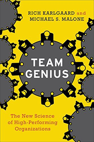 Team Genius: The New Science of High-Performing Organizat…