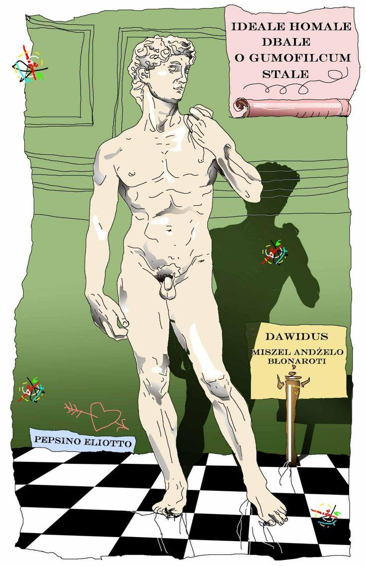 Dawidus Maksimus, gałką pewnej laseczki  #idealnymężczyzna