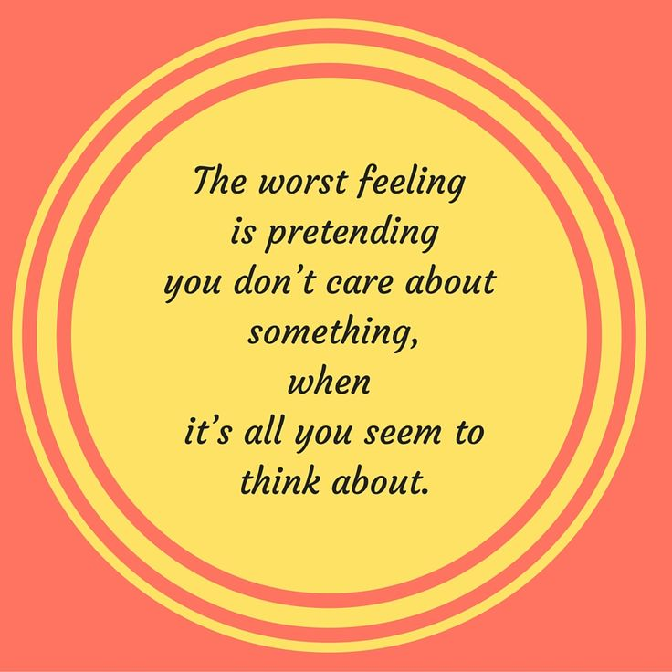 The worst feeling is pretending you don't care about something, when it's all you seem to think about. #QuotesYouLove #QuoteOfTheDay #FeelingSad #Sad #QuotesOnFeelingSad #FeelingSadQuotes #SadQuotes #QuotesonSadness Visit our website  for text status wallpapers.  www.quotesulove.com