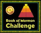 Book of Mormon Challenge. Book of Mormon quiz on the web. 30 seconds on the clock- 10 questions to reach the top- and no lifelines. Made it to level 6, That was fun! Just 4 more levels to go....