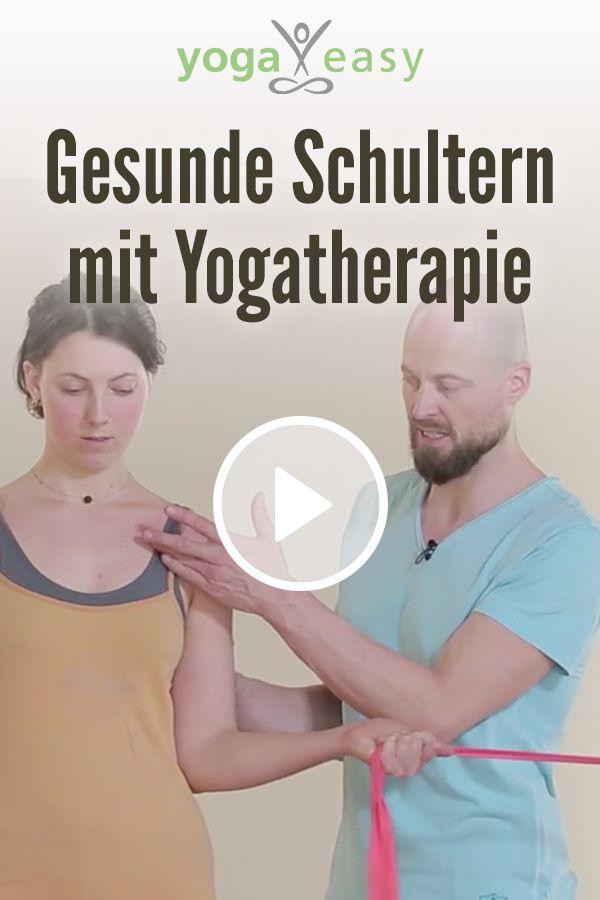 Yoga Video Gesunde Schultern Mit Yogatherapie Mit Dr Ronald Steiner Yoga Nutzen Yoga Easy Yoga