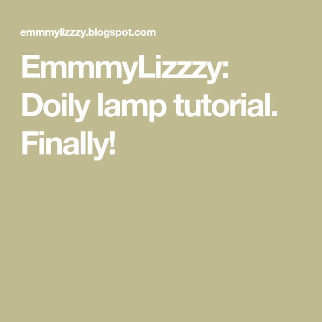 EmmmyLizzzy: Doily lamp tutorial. Finally!