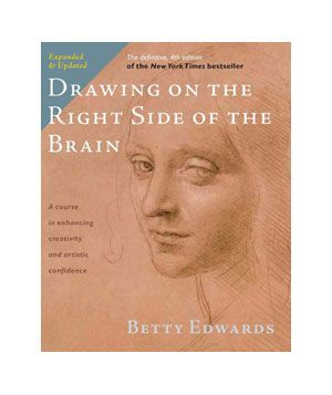 50 Great Books That Will Change Your Life:  Drawing on the Right Side of the Brain, by Betty Edwards
