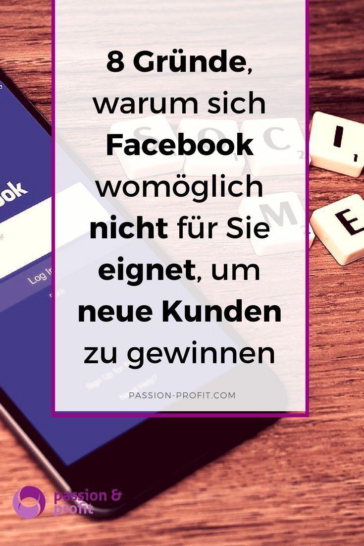 8 Grunde Warum Sich Facebook Nicht Eignet Um Neue Kunden Zu Gewinnen In 2020 Facebook Tipps Und Tricks Online Marketing