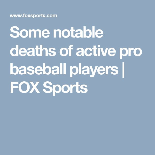 Some notable deaths of active pro baseball players | FOX Sports   http://www.meganmedicalpt.com/fmcsa-walk-in-cdl-national-registry-certified-medical-exam-center-in-philadelphia.html