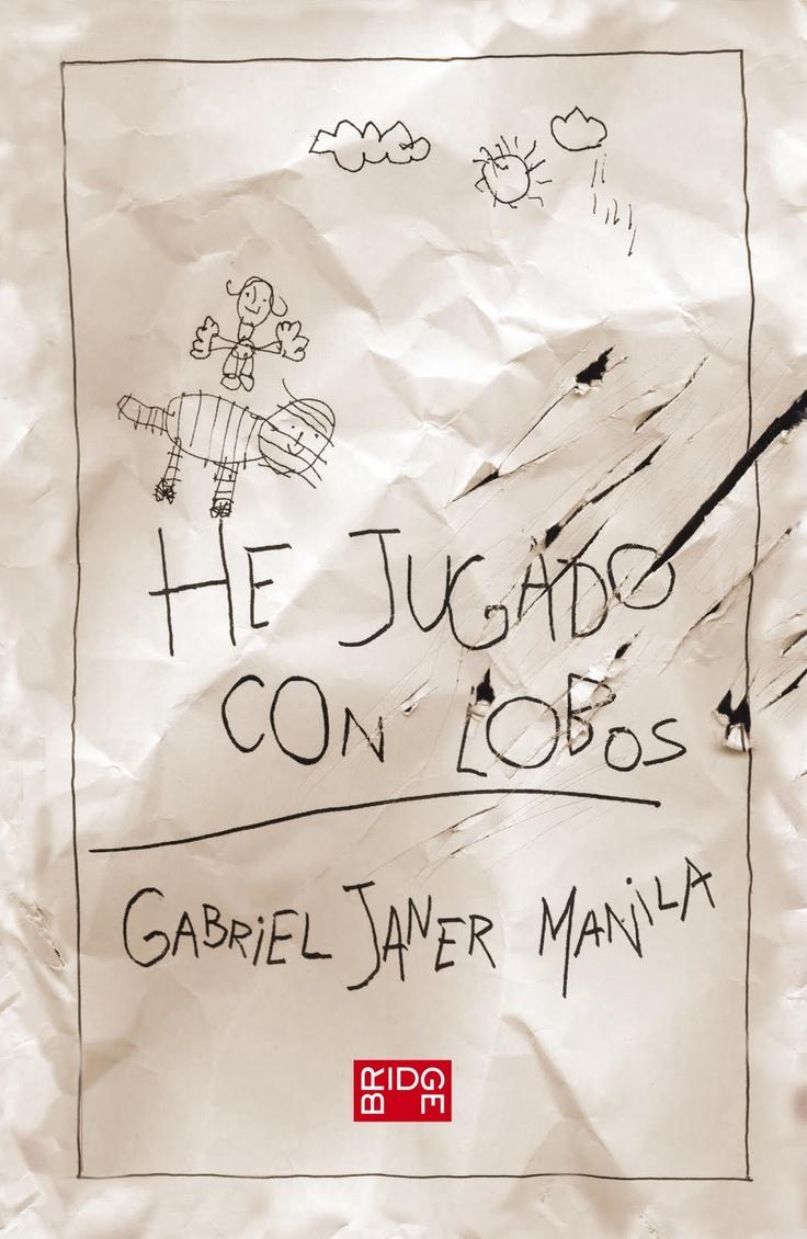 He jugado con Lobos de Gabriel Janer Manila cuenta la historia de un niño que vivió abandonado durante 13 años en las montañas de Sierra Morena y que ha inspirado esta novela.    L/Bc GAL bri hej