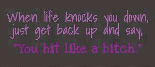 Stand up girl!Life Knock, Funny Pictures, Funny Picssay, Funny Stuff, Funny Quotes, Bitch, Humor, Living, True Stories
