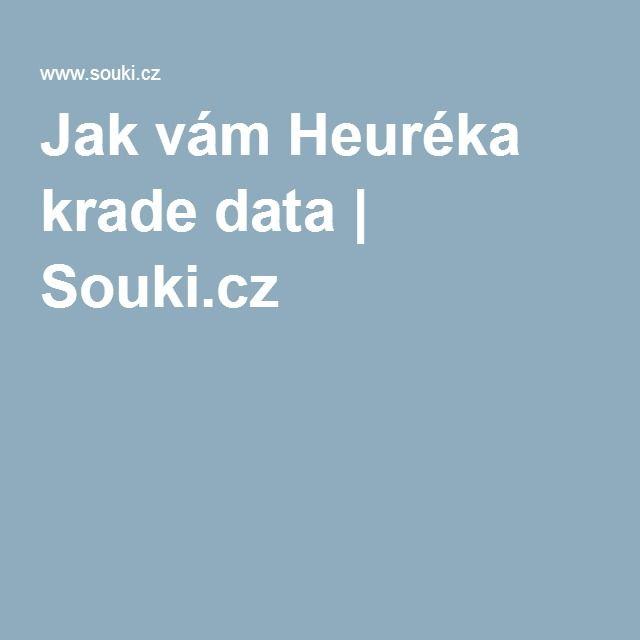 Jak vám Heuréka krade data | Souki.cz