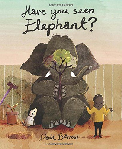 """Have you seen Elephant?"", by David Barrow.  Elephant wants to play hide and seek. See if you can help the others find him, he's very good!"