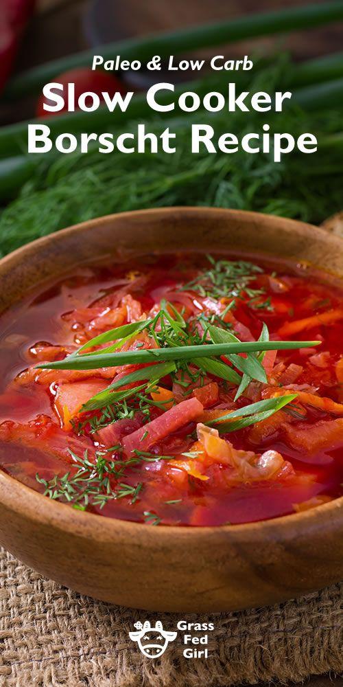 Paleo and Low Carb Slow Cooker Borscht Recipe   http://www.grassfedgirl.com/healthy-slow-cooker-borscht-recipe/