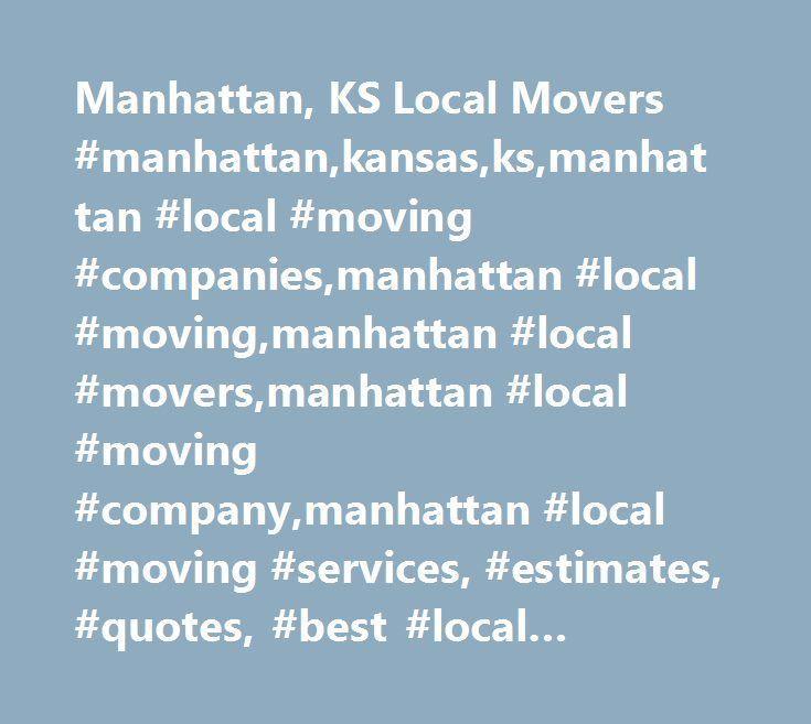 Manhattan, KS Local Movers #manhattan,kansas,ks,manhattan #local #moving #companies,manhattan #local #moving,manhattan #local #movers,manhattan #local #moving #company,manhattan #local #moving #services, #estimates, #quotes, #best #local #movers, #truck #rental http://mesa.remmont.com/manhattan-ks-local-movers-manhattankansasksmanhattan-local-moving-companiesmanhattan-local-movingmanhattan-local-moversmanhattan-local-moving-companymanhattan-local-moving-servic/  # Manhattan, KS Local Movers…