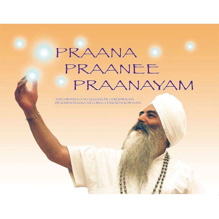 Praana Praanee Praanayam https://www.comunidadkundalini.com/tienda-de-yoga/ebooks/praana-praanee-praanayam/