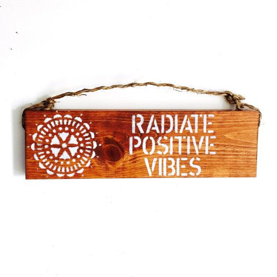 Hey, I found this really awesome Etsy listing at https://www.etsy.com/listing/197696559/radiate-positive-vibes-sign