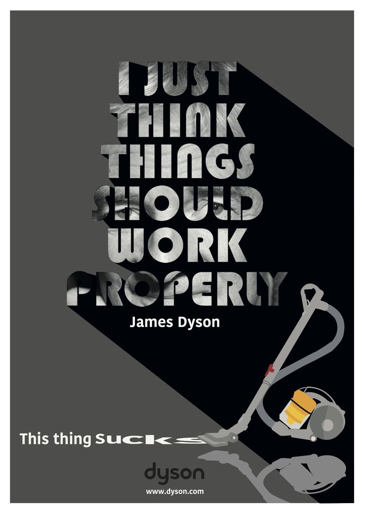 'I just think things should work properly - James Dyson' Typography poster by Ben White, Esher College 2017