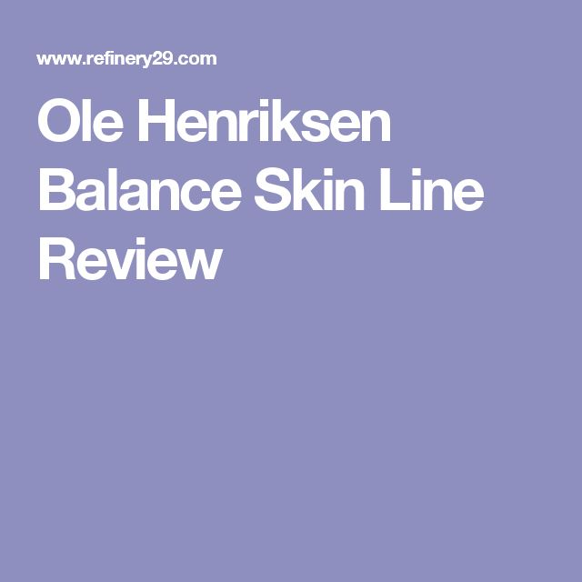 Ole Henriksen Balance Skin Line Review