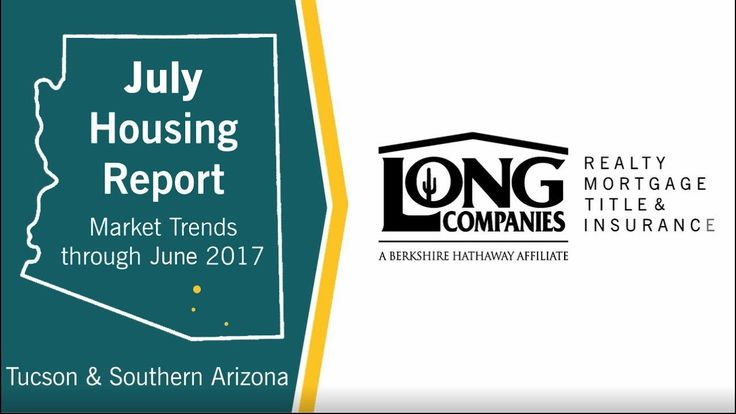 July 2017 Long Realty Tucson and Southern AZ Housing Report Video
