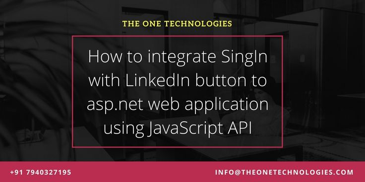 Here I will explain how to integrate Sing In with #LinkedIn button to asp.net  web #application using JavaScript API.