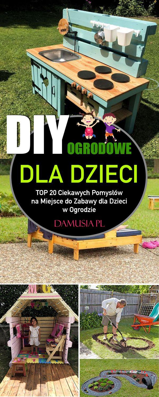 Ogrodowe Diy Dla Dzieci Top 20 Ciekawych Pomyslow Na Miejsce Do Zabawy Dla Dzieci W Ogrodzie Gardening For Kids Diy Outdoor Decor