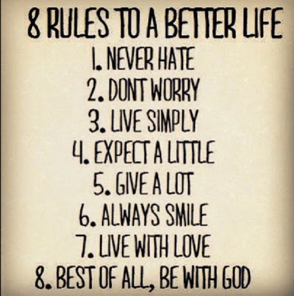 Great Rules to Remember! 8 Rules to a Better Life! #Quotes #Words #Sayings #Good_Advice #Rules_to_a_Better_Life #Spiritual #Life #Inspiration